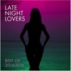 Late Night Lovers (Best of 2014-2016)