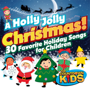 A Holly Jolly Christmas!30 Favorite Holiday Songs for Children - The Countdown Kids - The Countdown Kids