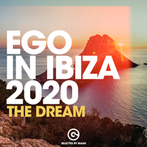 MAGH - Ego in Ibiza 2020 - The Dream (Selected by MAGH)