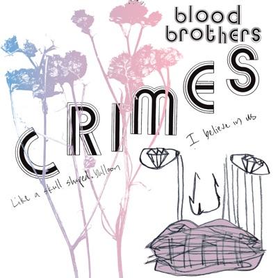 Crimes (Bonus Track Version) - The Blood Brothers