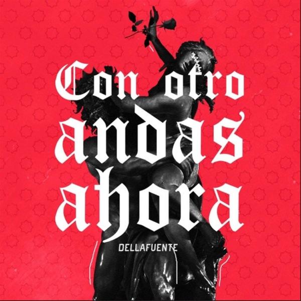 Con Otro Andas Ahora - Single