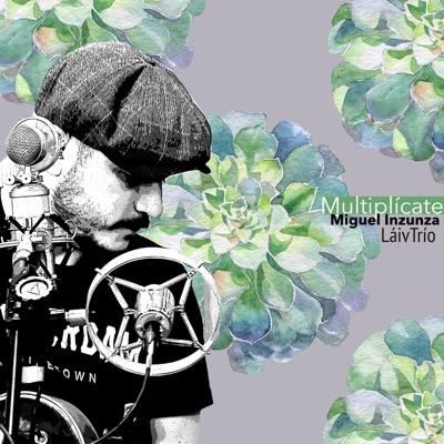 Multiplícate - Single - Miguel Inzunza