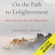 Matthieu Ricard & Charles Hastings (translator) - On the Path to Enlightenment: Heart Advice From the Great Tibetan Masters (Unabridged)