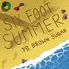 YB Brown Sugar - Six Foot Summer