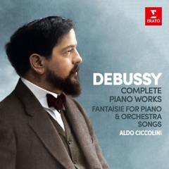 Debussy: Complete Piano Works, Fantaisie for Piano and Orchestra & Songs