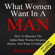 Bruce Bryans - What Women Want in a Man: How to Become the Alpha Male Women Respect, Desire, and Want to Submit To (Unabridged)