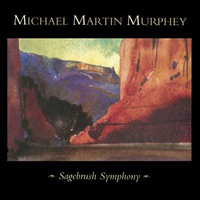 Sagebrush Symphony (Live) - Michael Martin Murphey