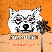 The Shrine - Born to Waste Away
