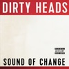 Dirty Heads - Sound of Change Album