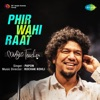 Phir Wahi Raat From Music Teacher Single