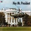 Hey Mr. President - EP