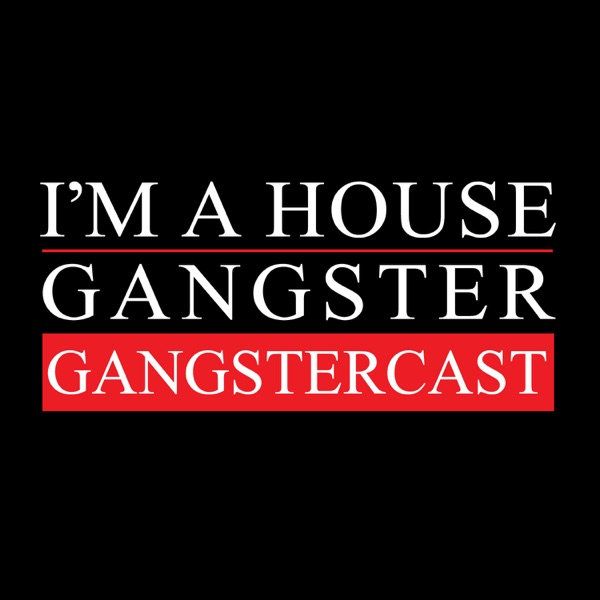 Cocodrills - Gangstercast 72 – I'm A House Gangster presents The