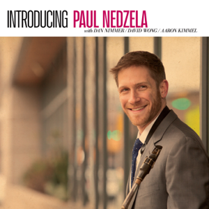 Paul Nedzela - Introducing Paul Nedzela feat. Dan Nimmer, David Wong & Aaron Kimmel