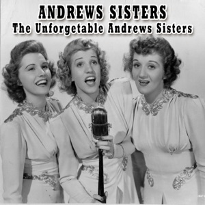 The Unforgetable Andrews Sisters