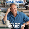 Mike Rowe - The Way I Heard It (Unabridged)  artwork