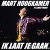 Mart Hoogkamer - Ik Laat Je Gaan (feat. Lange Frans) kunstwerk