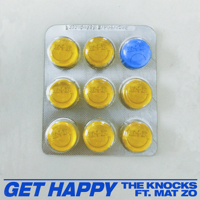 Get Happy (feat. Mat Zo)-The Knocks