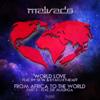 DJ Malvado - World Love (feat. Ny Silva & Kyaku Kyadaff) grafismos