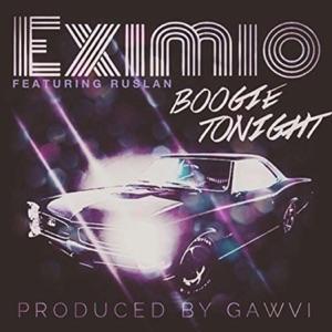 Eximio & GAWVI - Boogie Tonight feat. Ruslan