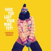 Fantastic Negrito - I'm So Happy I Cry (feat. Tarriona 'Tank' Ball)