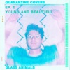 Young And Beautiful Quarantine Covers Ep 2