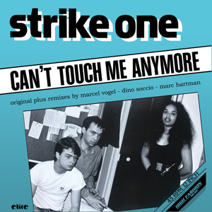 Strike One - Can't Touch Me Anymore
