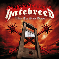 When the Blade Drops-Hatebreed