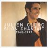 Si on chantait : 1968-1997 - Julien Clerc