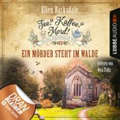 Nathalie Ames ermittelt - Tee? Kaffee? Mord!, Folge 9: Ein Mörder steht im Walde (Ungekürzt)