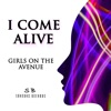 GIRLS ON THE AVENUE - I Come Alive (Country Club Martini Crew- Extended Remix)