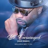 William Becton - Be Encouraged (2020 Remix)