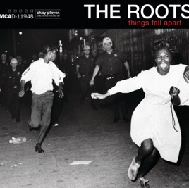 The Roots - Things Fall Apart (Deluxe Edition) (2019) LEAK ALBUM