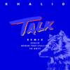 Talk (REMIX) - Khalid, Megan Thee Stallion & Yo Gotti
