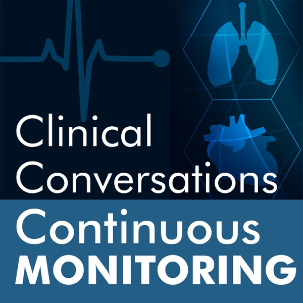 Clinical Conversations in Continuous Monitoring
