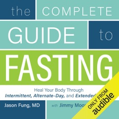 The Complete Guide to Fasting: Heal Your Body Through Intermittent, Alternate-Day, and Extended Fasting (Unabridged)