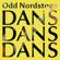 Odd Nordstoga Dans Dans Dans - Odd Nordstoga