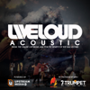 Liveloud Worship - Liveloud - Live Acoustic for a Cause