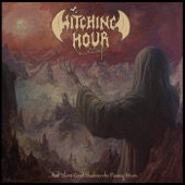 Witching Hour - ...And Silent Grief Shadows the Passing Moon / Once Lost Souls Return