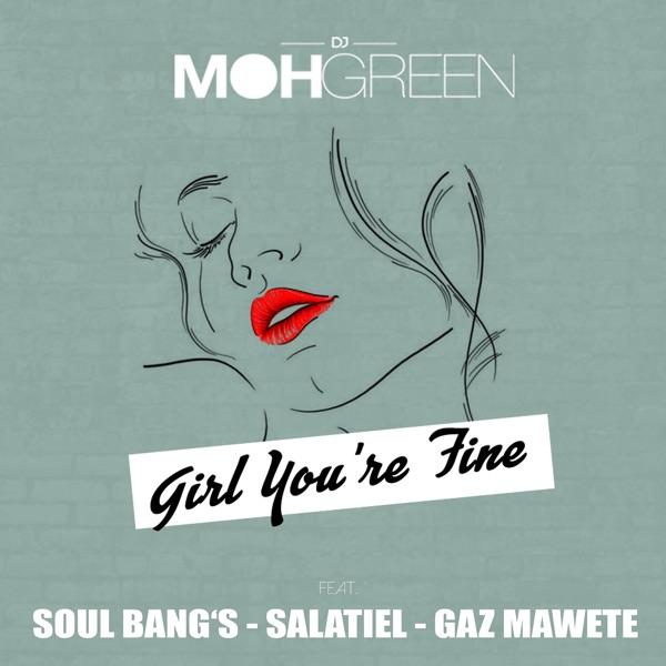 DJ Moh Green - Girl You're Fine (feat. Soul Bang's, Salatiel & Gaz Mawete)