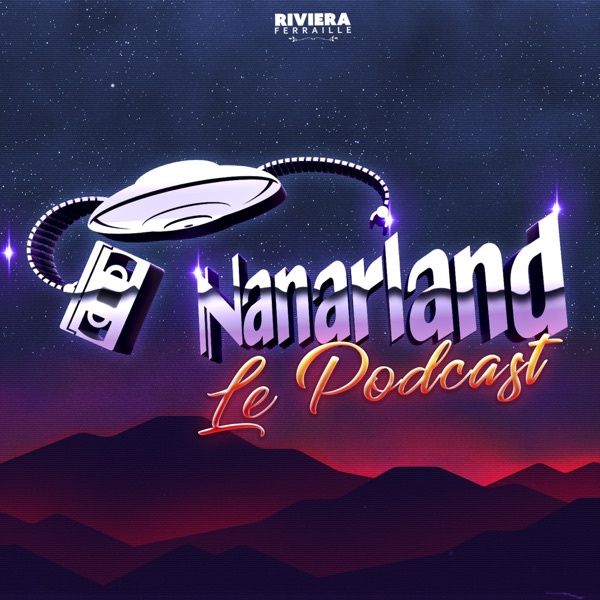Nanarland Le Podcast