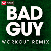 Bad Guy (Extended Workout Remix) - Power Music Workout - Power Music Workout