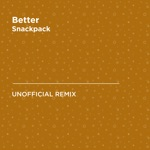 Better (Khalid) [Snackpack Unofficial Remix] - Single