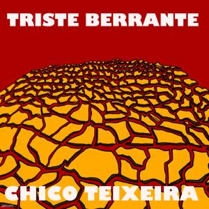 Chico Teixeira - Triste Berrante (ao Vivo)