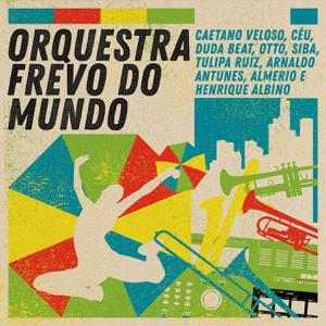 Orquestra Frevo do Mundo - Orquestra Frevo do Mundo, Vol. 1