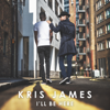 I ll Be Here - Kris James mp3