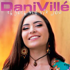 Dani Villé - Ek Soek Net Vir Jou
