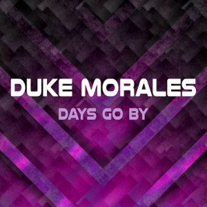 Duke Morales - Days Go By (Extended Mix)