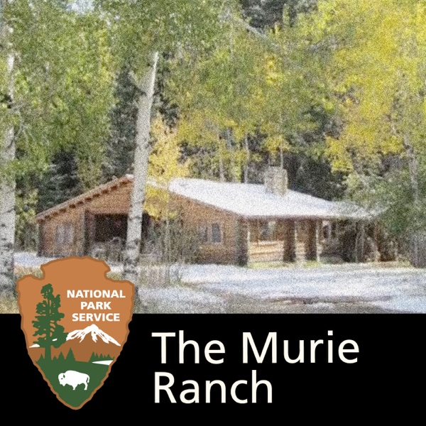 Grand Teton National Park: The Murie Ranch
