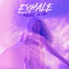 EXHALE (feat. Sia) - Single