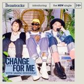 Brasstracks/Samm Henshaw - Change For Me